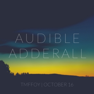 Audible Adderall | 1016