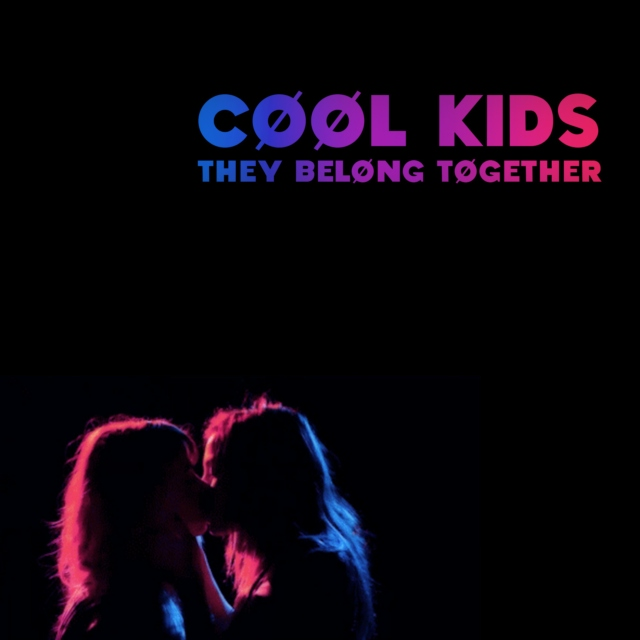 cool kids, they belong together