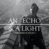 An Echo & A Light