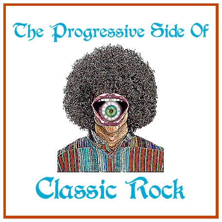 THE PROGRESSIVE SIDE OF CLASSIC ROCK