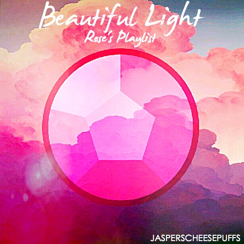Beautiful Light: Rose's Playlist