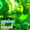 let's BREAK IT DOWN!!