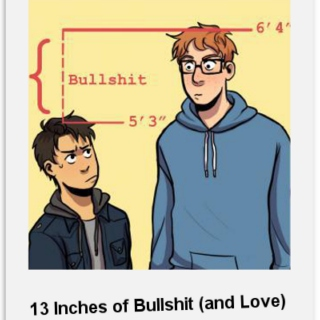13 Inches of Bullshit (and Love)