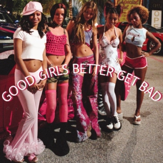 good girls better get bad