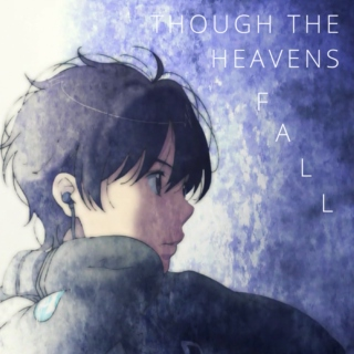 Though the Heavens Fall