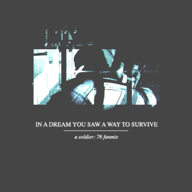 in a dream you saw a way to survive.