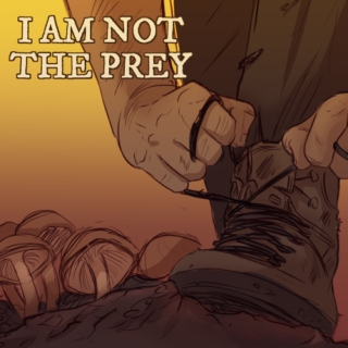 I Am Not the Prey