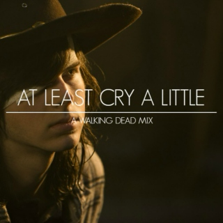 At Least Cry A Little