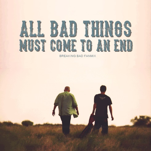 All bad things must come to an end.
