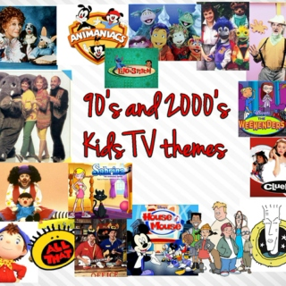Children tv show theme Song's from the 90's and 2000's