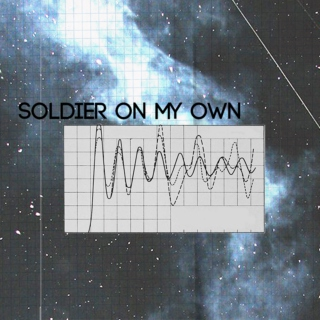 soldier on my own