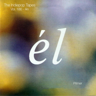 The Indiepop Tapes, Vol. 186: An él Primer