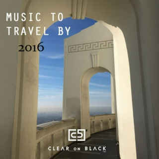 Music to Travel by 2016