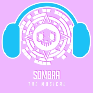 Sombra: The Musical