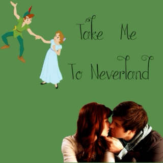 ~*Take Me To Neverland*~