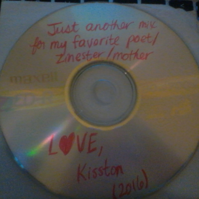 Just another mix for my favorite poet/zinester/mother