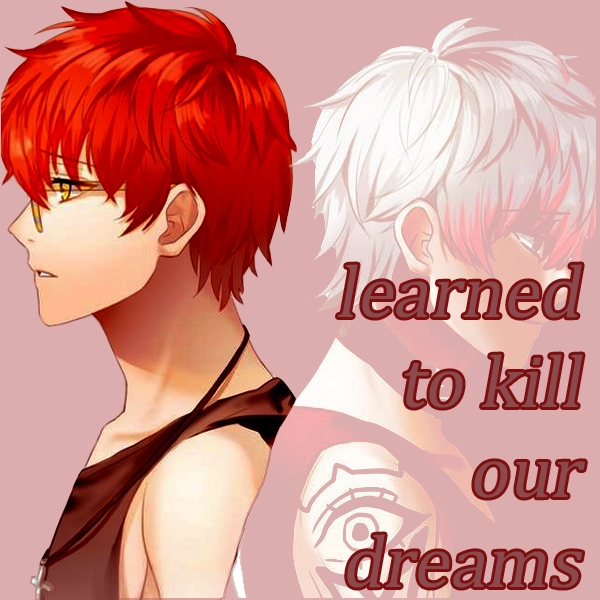 learned to kill our dreams [707 mix]