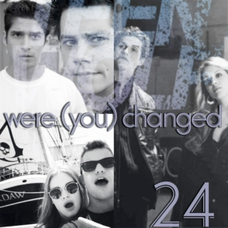 24.were (you) changed