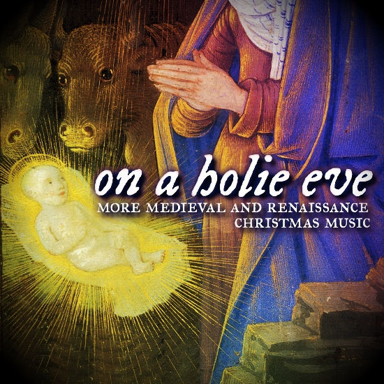 on a holie eve: more medieval and renaissance christmas music