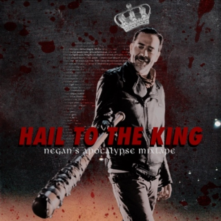 hail to the king // negan's apocalypse mixtape