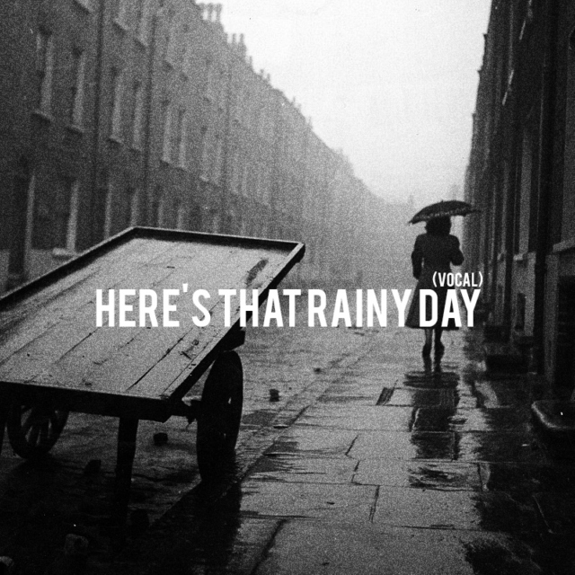 Here's That Rainy Day (Vocal)
