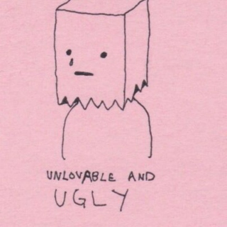 Unlovable And UGLY