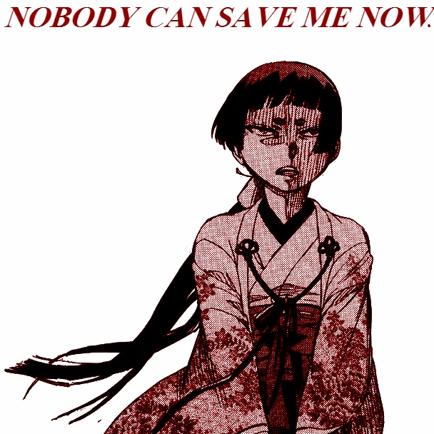 NOBODY CAN SAVE ME NOW.