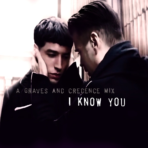 Graves and Credence: I Know You