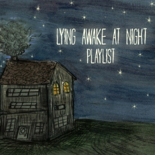 Lying Awake at Night Playlist