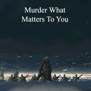 Murder What Matters To You