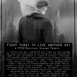 Fight Today To Live Another Day - A PTSD!Percival Graves Fanmix