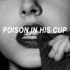 POISON IN HIS CUP