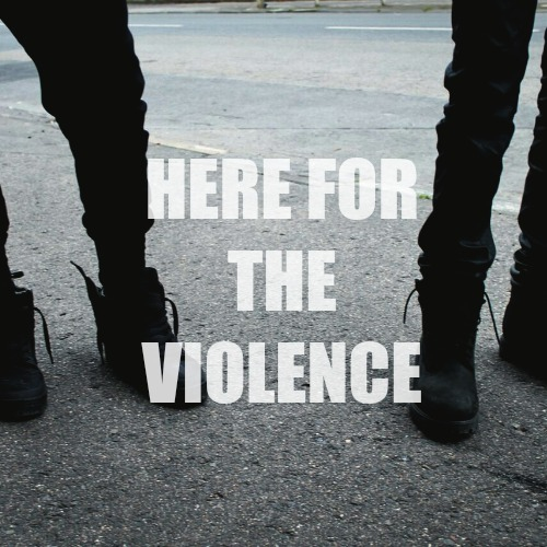 here for the violence (oog & ig)