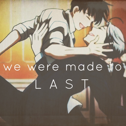 we were made to last ;