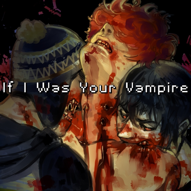 If I Was Your Vampire