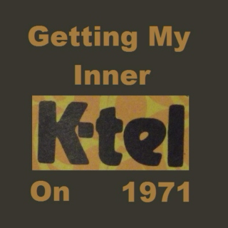 Getting My Inner K-tel On: 1971