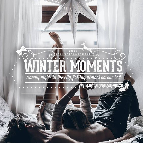 sharing winter moments together, snowy nights in the city,falling clothes on the bed. WINTER MOMENTS PLAYLIST