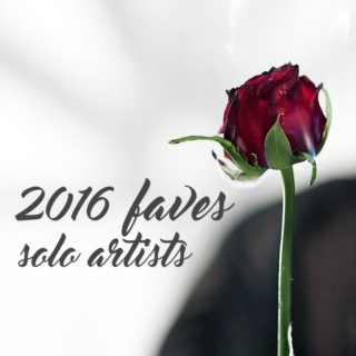 2016 faves - solo artists