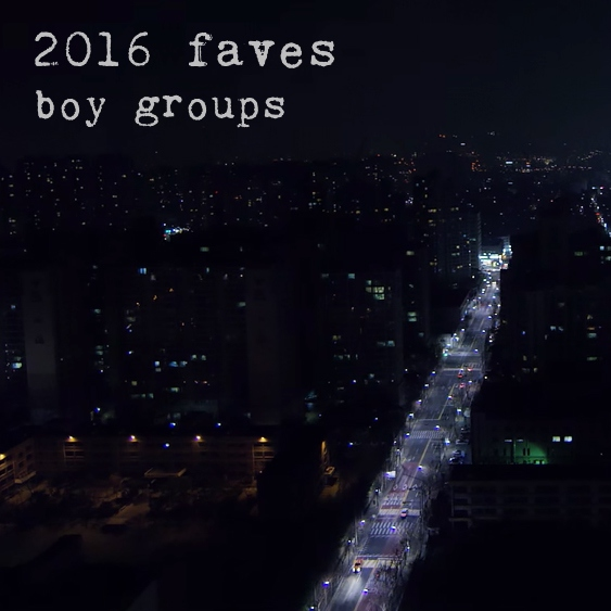 2016 faves - boy groups