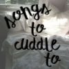 songs to cuddle to