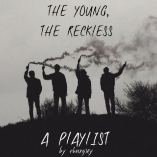 the young, the reckless