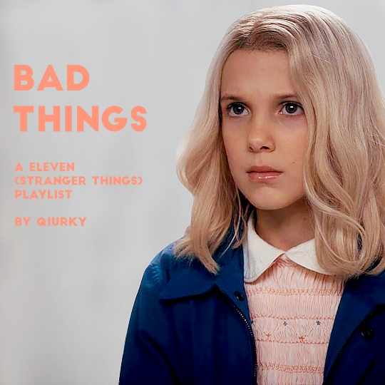 Bad Things (Eleven, Stranger Things)