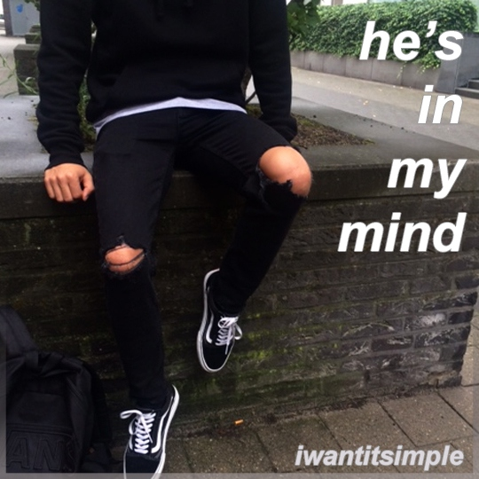 he's in my mind