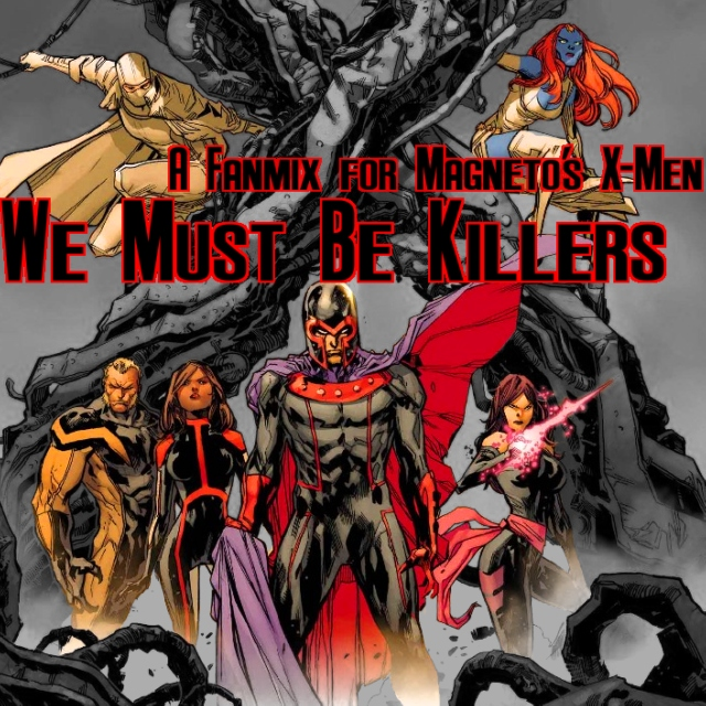 We Must Be Killers (Magneto's X-Men)