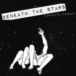 ・゚*:✧ beneath the stars *:・゚✧:・゚*