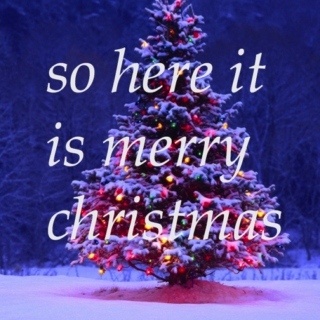so here it is merry christmas