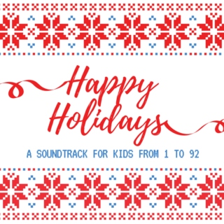 Holiday Soundtrack for kids from 1 to 92