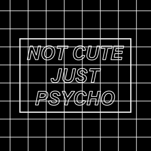 --not cute just psycho--