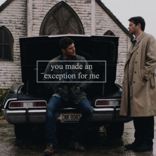 you made an exception for me