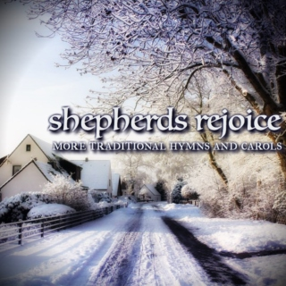 shepherds rejoice: more traditional hymns and carols